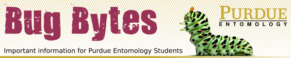 Bug Bytes - News for Purdue Entomology Students
